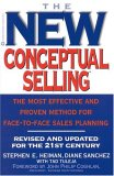 The New Conceptual Selling: The Most Effective And Proven Method For Face To Face Sales Planning