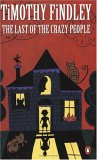 The Last of the Crazy People by Timothy Findley