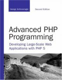 Advanced Php Programming: Developing Large Scale Web Applications With Php 5 (Developer's Library)