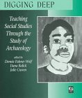 Digging Deep: Teaching Social Studies Through the Study of Archaeology