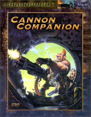 The Cannon Companion: A Shadowrun Sourcebook (Fasa) FASA Corporation