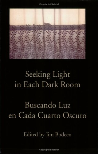 Seeking Light in Each Dark Room / Buscando Luz en Cada Cuarto Oscuro