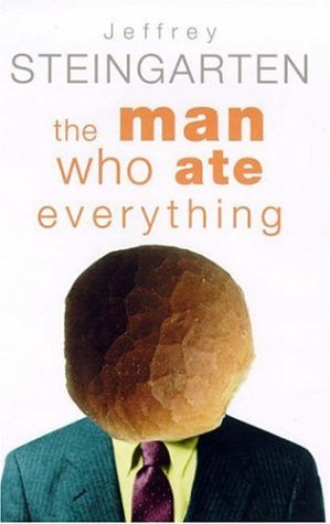 The Man Who Ate Everything: and other gastronomic feats, disputes and pleasurable pursuits: Everything You Ever Wanted to Know About Food, But Were Afraid to Ask