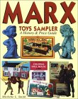 Marx Toys Sampler: Playthings from an Ohio Valley Legend