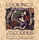 Cooking Like a Goddess: Bringing Seasonal Magic Into the Kitchen