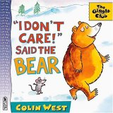 I Don't Care! Said the Bear (Giggle Club)