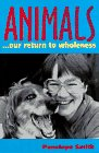 Animals...Our Return to Wholeness