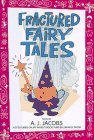 Fractured Fairy Tales by A.J. Jacobs