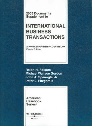Documents Supplement to International Business Transactions 2005: A Problem-Oriented Coursebook 8th Edition