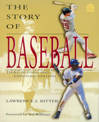 The Story Of Baseball by Lawrence S. Ritter