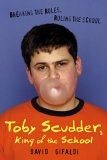 Toby Scudder, King of the School
