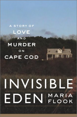 Invisible Eden by Maria Flook