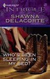 Who's Been Sleeping in My Bed? (Harlequin Intrigue, #979)