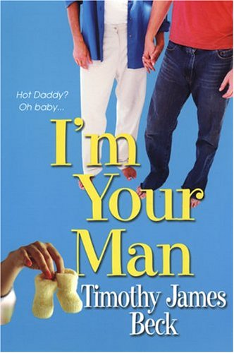 I'm Your Man by Timothy James Beck