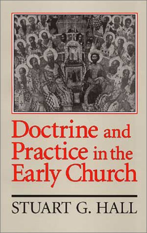 Find Doctrine And Practice In The Early Church by Stuart George Hall PDF