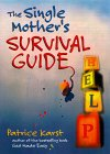 The Single Mother's Survival Guide [With French Flaps]