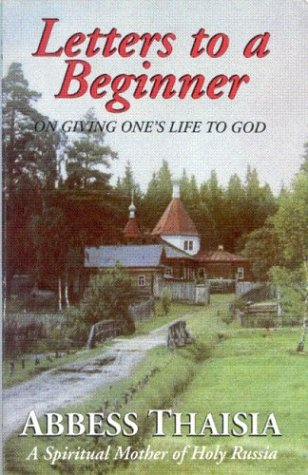 Letters to a Beginner by Abbess Thaisia