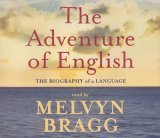 The Adventure of English. Read by Melvyn Bragg by Melvyn Bragg