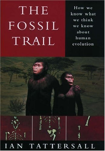 Get The Fossil Trail: How We Know What We Think We Know about Human Evolution ePub by Ian Tattersall