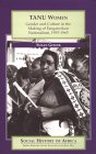 Tanu Women: Gender and Culture in the Making of Tanganyikan Nationalism, 1955-1965
