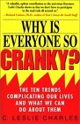 Why is Everyone So Cranky?: The Ten Trends Complicating Our Lives and What We Can Do About Them
