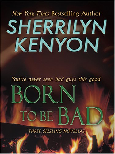 Born to be Bad by Sherrilyn Kenyon