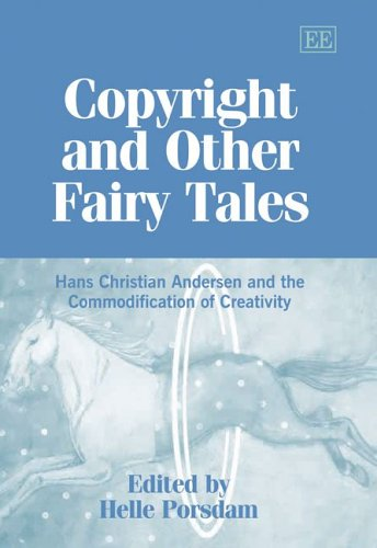 Copyright And Other Fairy Tales: Hans Christian Andersen And The Commodification Of Creativity