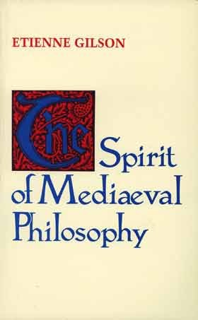 The Spirit of Medieval Philosophy by Étienne Gilson