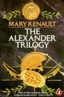 The Alexander Trilogy Alexander the Great 1-3