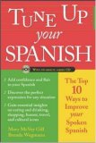 Tune Up Your Spanish:  Top 10 Ways To Improve Your Spoken Spanish