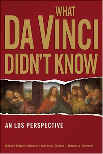 What Da Vinci Didn't Know: An LDS Perspective
