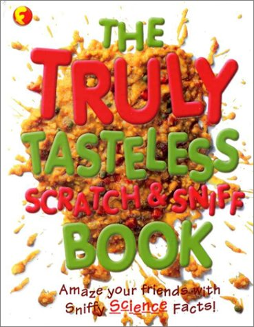 The Truly Tasteless Scratch and Sniff Book by Andrew Donkin