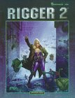 Rigger 2: A Shadowrun Sourcebook