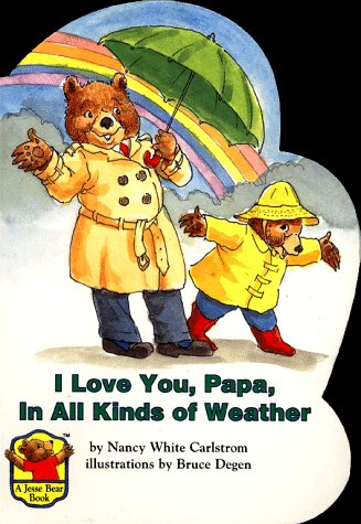 I Love You Papa, in All Kinds of Weather by Nancy White Carlstrom