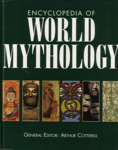 Encyclopedia of World Mythology by Arthur Cotterell