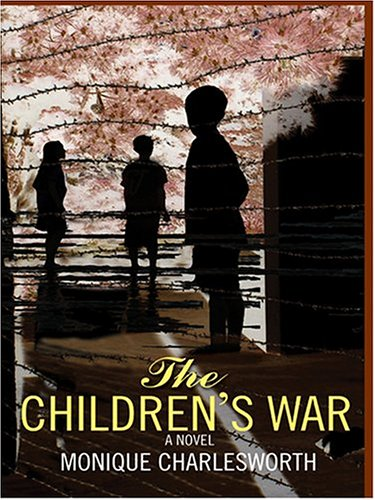 The Children's War by Monique Charlesworth