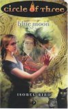 Blue Moon (Circle of Three,# 7)