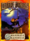 Deadlands: Marshal's Guide (Deadlands: The Weird West (Hardback))