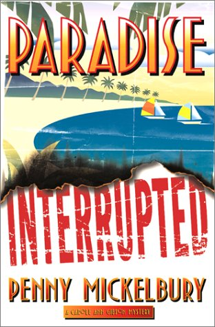 Paradise Interrupted by Penny Mickelbury