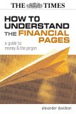 How To Understand The Financial Pages: A Guide To Money & The Jargon