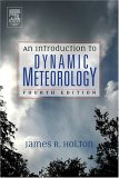 An Introduction to Dynamic Meteorology (International Geophysics, Volume 88)