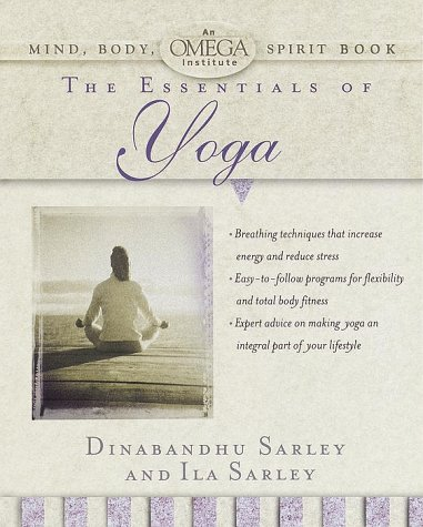 The Essentials of Yoga (Omega Institute Mind, Body, Spirit)
