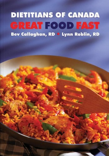 Great Food Fast: Dietitians of Canada Bev Callaghan
