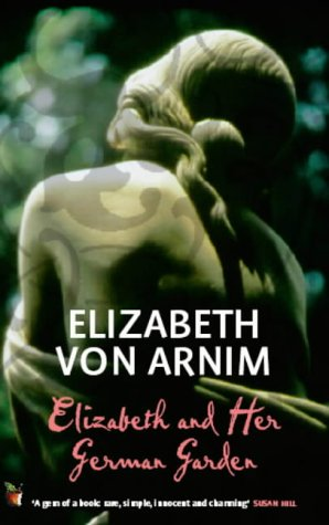 Elizabeth and Her German Garden by Elizabeth von Arnim - Reviews ...