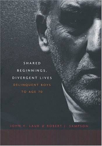 Shared Beginnings, Divergent Lives by John H. Laub