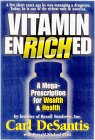 Vitamin Enriched: A Mega Prescription For Wealth & Health From The Founder Of Rexall Sundown, Inc. Carl De Santis