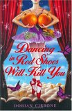 Dancing in Red Shoes Will Kill You by Dorian Cirrone