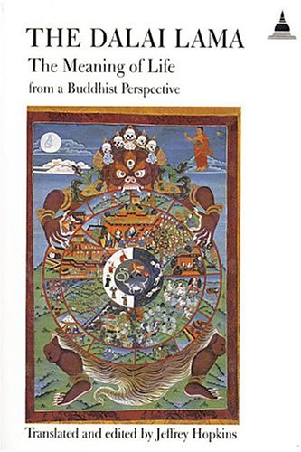 The Meaning of Life from a Buddhist Perspective by Dalai Lama XIV