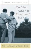 Confident Parents, Exceptional Teens: Creating a Teen-Friendly Family