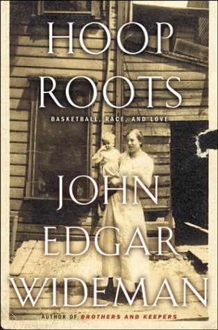 Hoop Roots by John Edgar Wideman